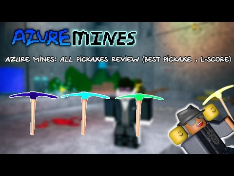 Azure Mines: All Pickaxes Review (Best Pickaxe , The Lazer-Score)
