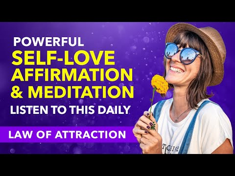 The Most Powerful SELF-LOVE Affirmations To Change Your Life I Law of Attraction Meditation