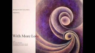 Joe Claussell - With More Love (Piano Version)