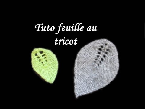 tuto feuille au tricot facile base du point de feuille tutorial leaf easy to knit youtube. Black Bedroom Furniture Sets. Home Design Ideas