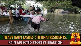 Heavy Rain Lashes Chennai Residents, Rain Affected People's Reaction spl tamil video hot news 05-12-2015