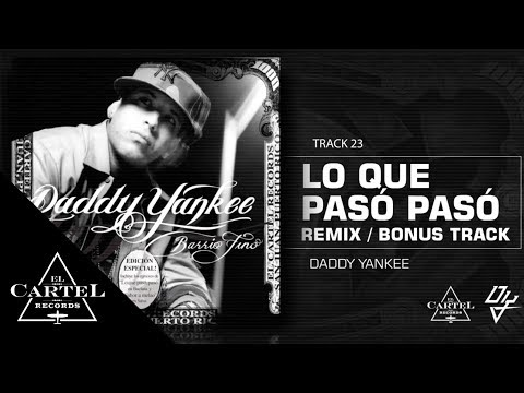 23 Lo que Pasó Pasó Remix  Barrio Fino Bonus Track Version Daddy Yankee