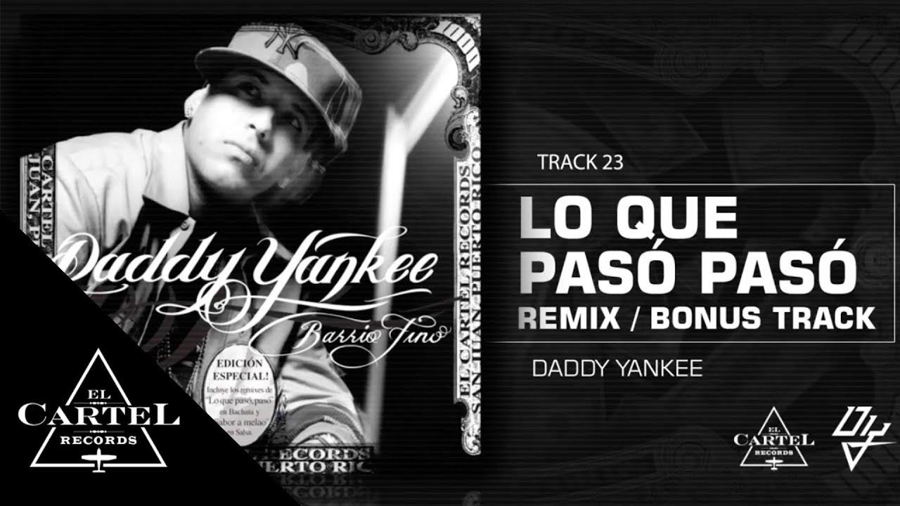 Daddy Yankee   23. Lo que Pasó Pasó Remix (Bonus Track Version)