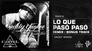 23. Lo que Pasó Pasó Remix - Barrio Fino (Bonus Track Version) Daddy Yankee