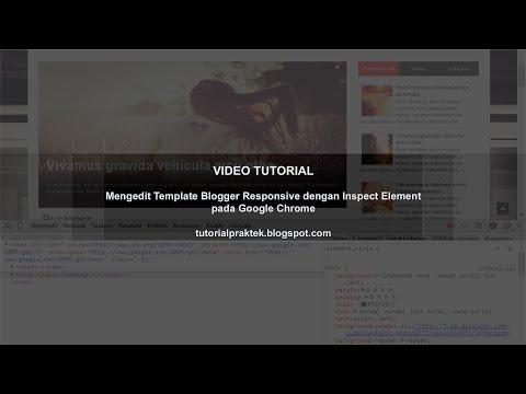 Mengedit Template Blog Responsive Dengan Inspect Element Google Chrome