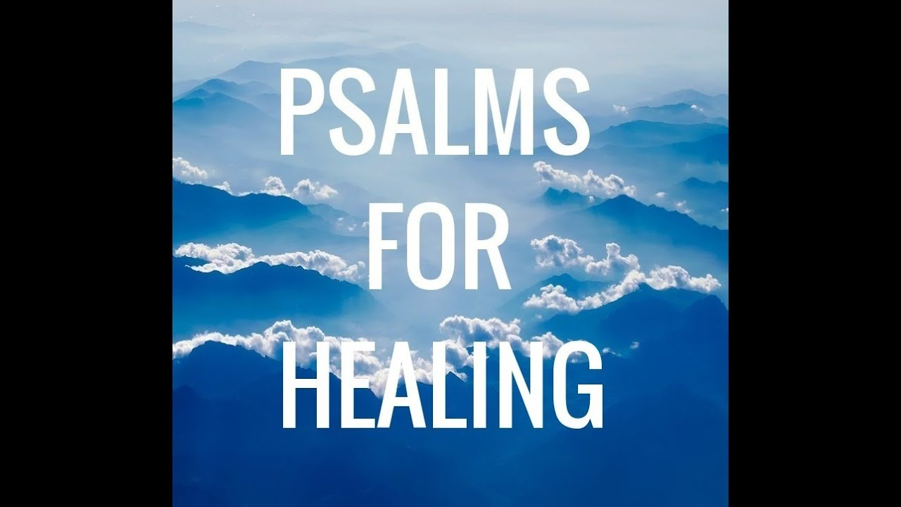 Psalms for Healing --Powerful Psalm Formula for Healing  Relaxing