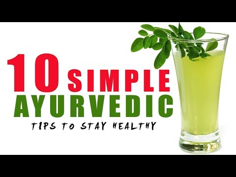10 Simple Ayurvedic Tips To Stay Healthy Life long