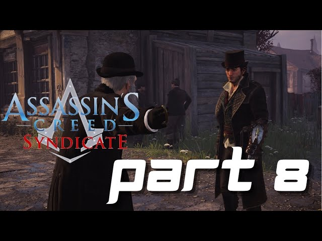 Assassin's Creed Syndicate Gameplay Part 8 - On The Origin Of The Syrup