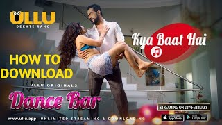 How to download dance bar || ullu || hot sexy romantic video song