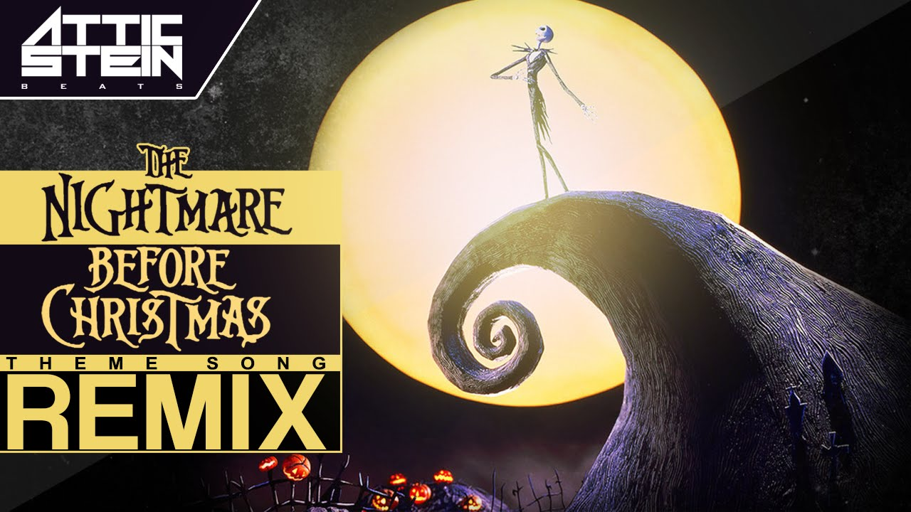 THE NIGHTMARE BEFORE CHRISTMAS THEME SONG REMIX [PROD. BY ATTIC ...