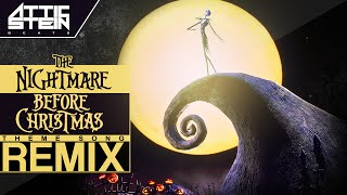 THE NIGHTMARE BEFORE CHRISTMAS THEME SONG REMIX [PROD. BY ATTIC STEIN]