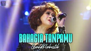 Kla Project ft. Tata Janeeta - Bahagia Tanpamu (GrandKlakustik Show)