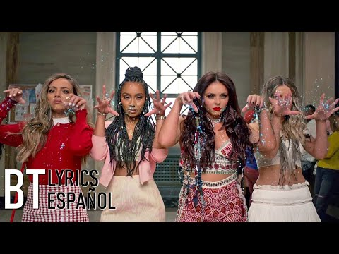 Little Mix - Black Magic (Lyrics + Español) Video Official