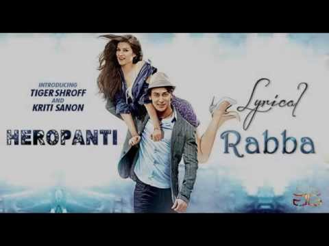 Heropanti: Rabba Full Audio Song with Lyrics