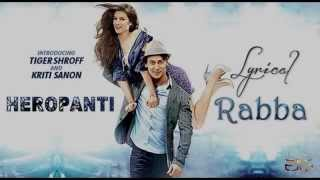 Download Video Heropanti: Rabba Full Audio Song with Lyrics MP3 3GP MP4