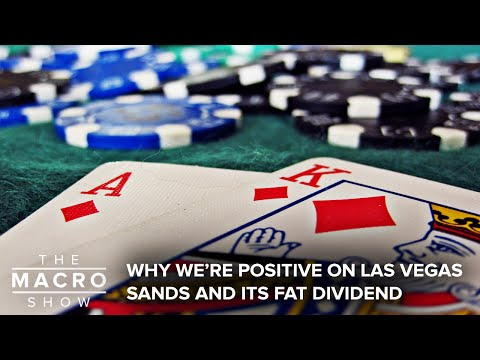Why We're Positive On Las Vegas Sands And Its Fat Dividend