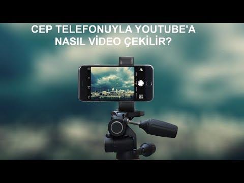 Cep Telefonuyla Youtube'a Nasıl Video Çekilir?   Telefonla Film Çekmek