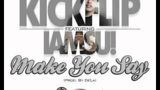 Kickflip ft. iamsu! - Make You Say [Thizzler.com]