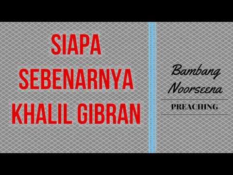 Bambang Noorsena : Siapa Sebenarnya Khalil Gibran