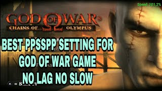 Best Ppsspp setting for GOD OF WAR   Game  . NO LAG NO SLOW