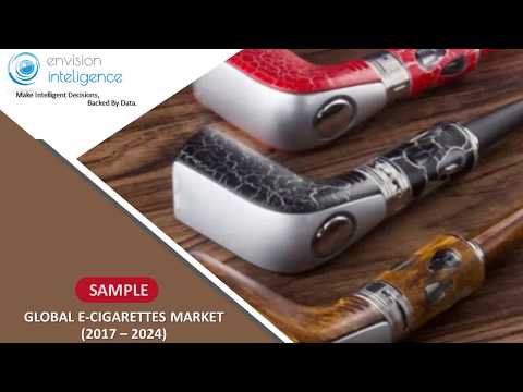 Global E-Cigarette Market – Size, Outlook, Trends and Forecasts (2018 – 2024)