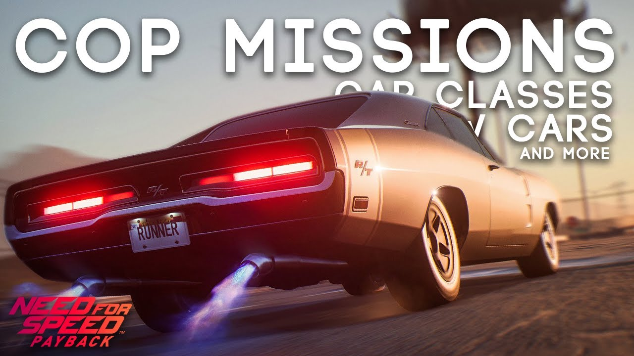 need for speed payback cop missions car classes new. Black Bedroom Furniture Sets. Home Design Ideas