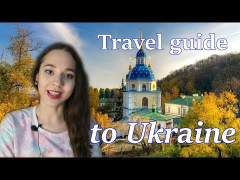 A tourist's guide to Ukraine- weather, accommodation, airports