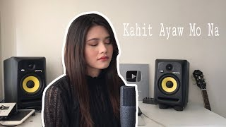 Kahit Ayaw Mo Na - This Band (Cover by Aiana)