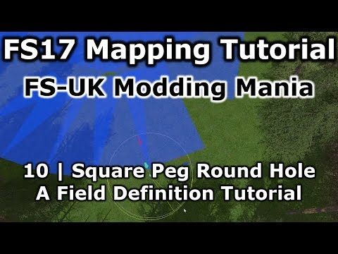 FS17 Mapping Tutorial 10 | FS-UK Modding Mania | Field Definition