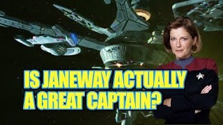 Is Janeway Actually a Great Captain?