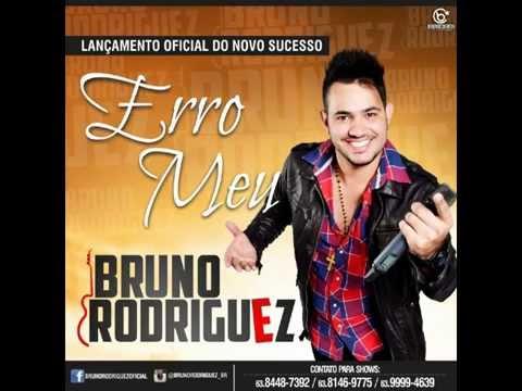 Bruno Rodriguez - Erro Meu (Lançamento 2014)