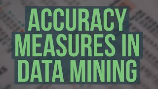 Accuracy measures in Data Mining