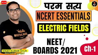 Electric Field Class 12 |  NCERT Essentials | NEET 2021 Preparation | NEET Physics | Vinay Sir