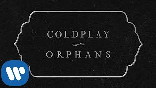 Coldplay - Orphans (Official Lyric Video)