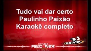 Baixar Tudo vai dar certo - Paulynho Paixão//Karaokê completo