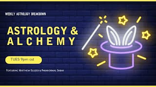 Astrology and Alchemy with Paranormal Sarah and Matthew Slozer