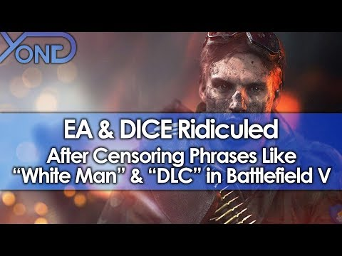 """EA & DICE Ridiculed After Censoring Phrases Like """"White Man"""" & """"DLC"""" in Battlefield V"""
