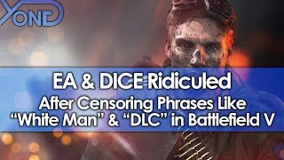 "EA & DICE Ridiculed After Censoring Phrases Like ""White Man"" & ""DLC"" in Battlefield V"