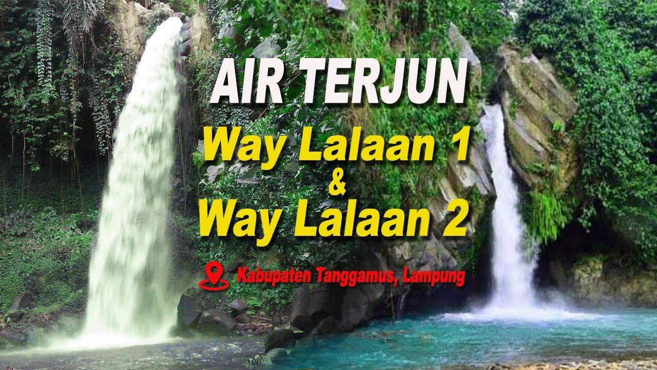 Pesona Air Terjun Way Lalaan, Dua Air Terjun Dalam Satu Lokasi