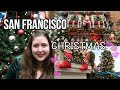 San Francisco Christmas Travel Guide | Free or Cheap Things to Do