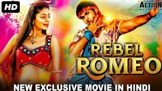 ROMEO || NEW SOUTH INDIAN MOVIE REBIL ROMEO || THE ACTION MOVIE ||| 2018 NEW JULY ....
