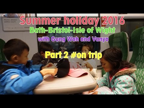 Summer holiday 2016  Bath-Bristol-Isle of Wight Part 2 #on trip