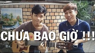 Chưa Bao Giờ _ Sei ft. Youky