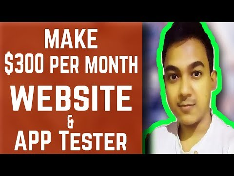 Make $300 Per Month Become A Website And App Tester Online Job
