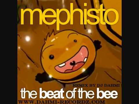 Mephisto - The beat of the bee  REMIX BY DJ DAHMI