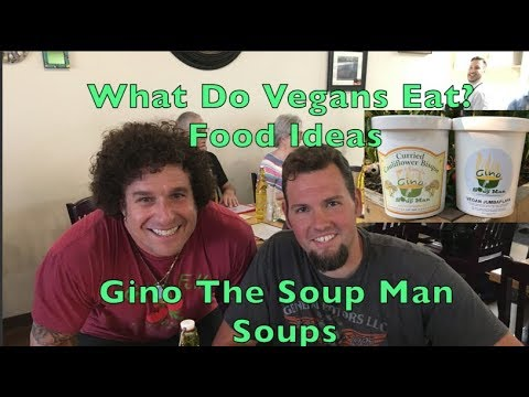 What Do Vegans Eat?  Food Ideas. Episode #14. Gino the Soup Man Soups
