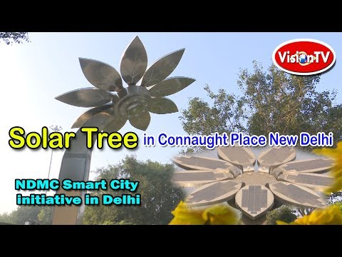 Solar Tree at  Connaught Place, New Delhi. Vision TV World.