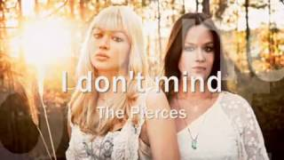 The Pierces - I Don't Mind