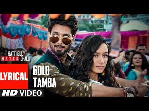 Gold Tamba Video With Lyrics | Batti Gul...