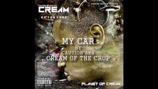 MY CAR (CAUTION AKA CREAM OF THE CROP) Thumbnail